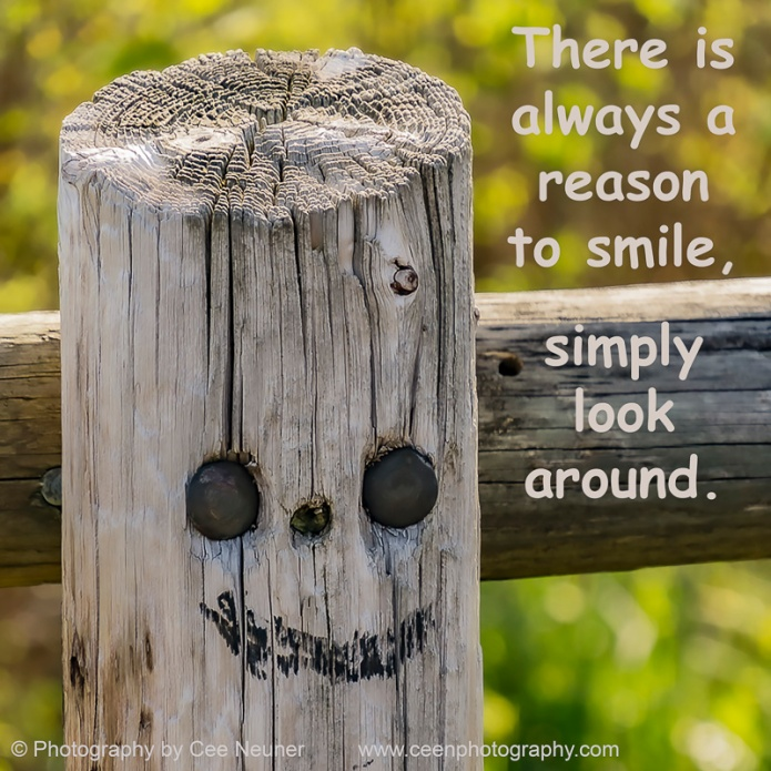 There is always a reason to smile, uplift, motivate, photography, Cee Neuner, ceenphotography.com, simply look around, post, happy face, wood